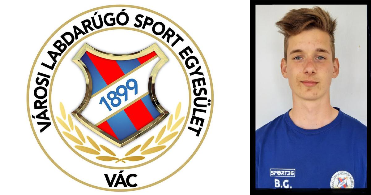 Elhunyt Bálint Gergő, a Vác VLSE ifjú labdarúgója