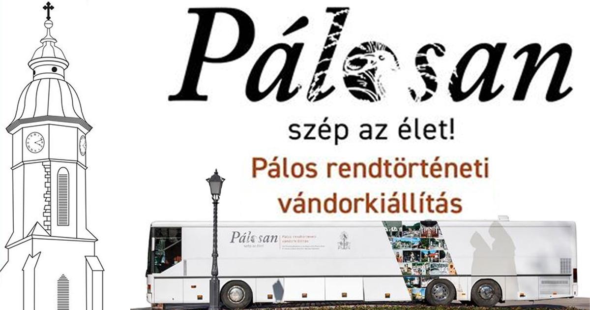 Pálosan szép az élet! – Pálos rendtörténeti vándorkiállítás Nagymaroson július 17-19. között