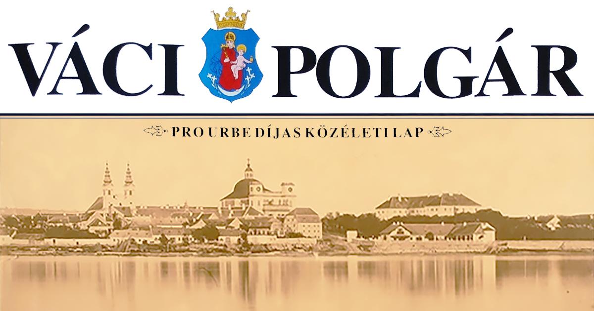 Lapszemle – Tallózás a Váci Polgár júliusi lapszámában