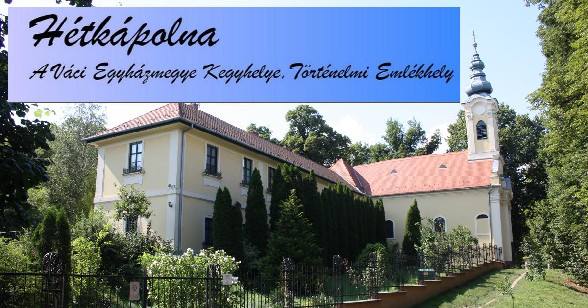 Történelmi Emlékhelyek Napja a Vác Hétkápolna és a Honvédemlékműnél