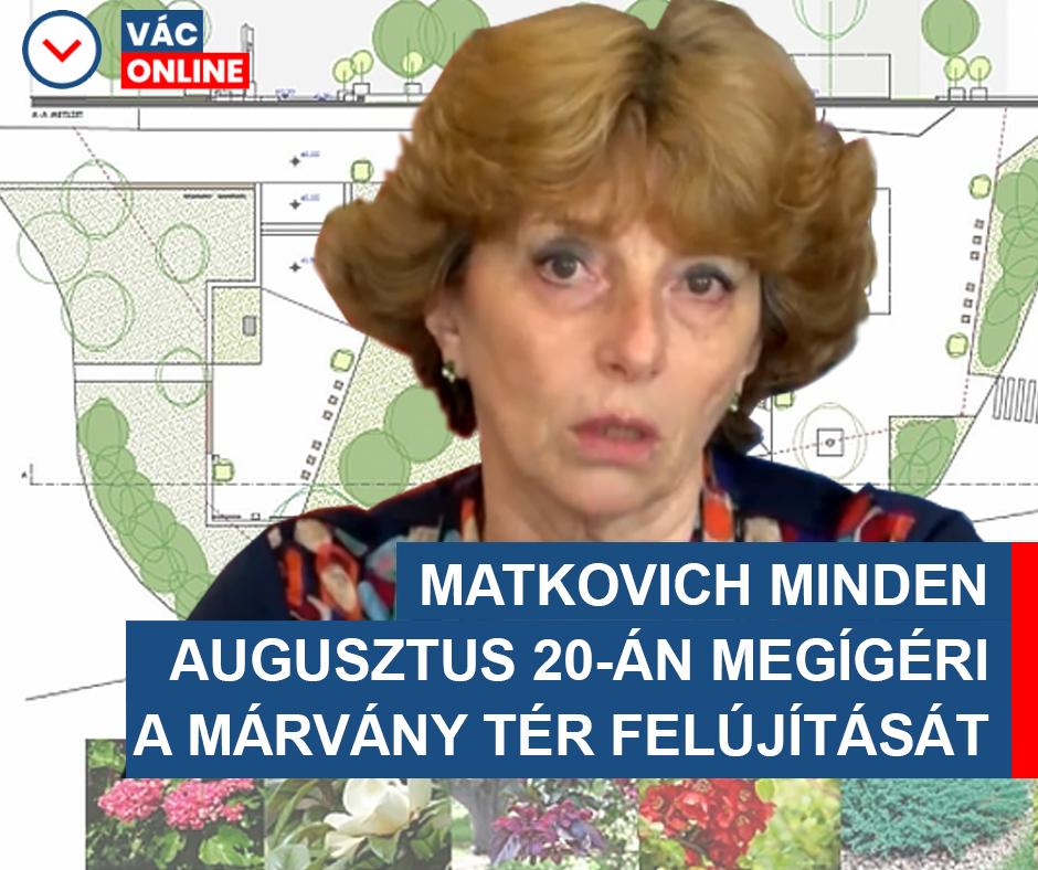 MATKOVICH MINDEN AUGUSZTUS 20-ÁN MEGÍGÉRI A MÁRVÁNY TÉR FELÚJÍTÁSÁT