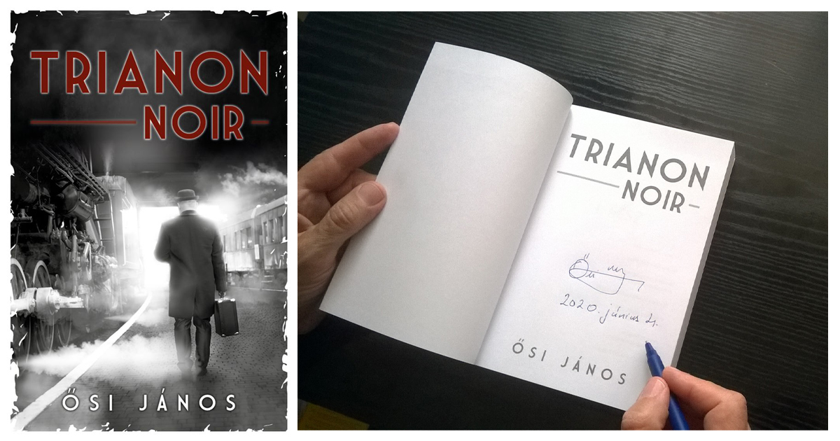 Magyar az, akinek fáj Trianon – váci szerző új történelmi regénye, a Trianon Noir