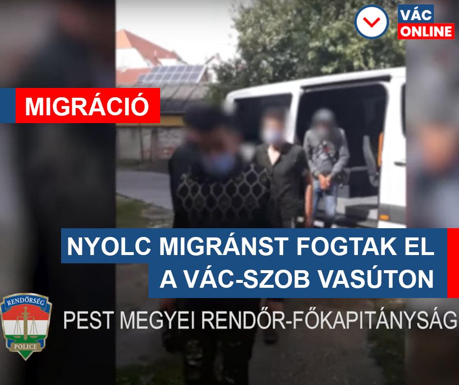 NYOLC MIGRÁNST FOGTAK EL A SZLOVÁK ÉS A MAGYAR RENDŐRÖK A VÁC-SZOB VASÚTON