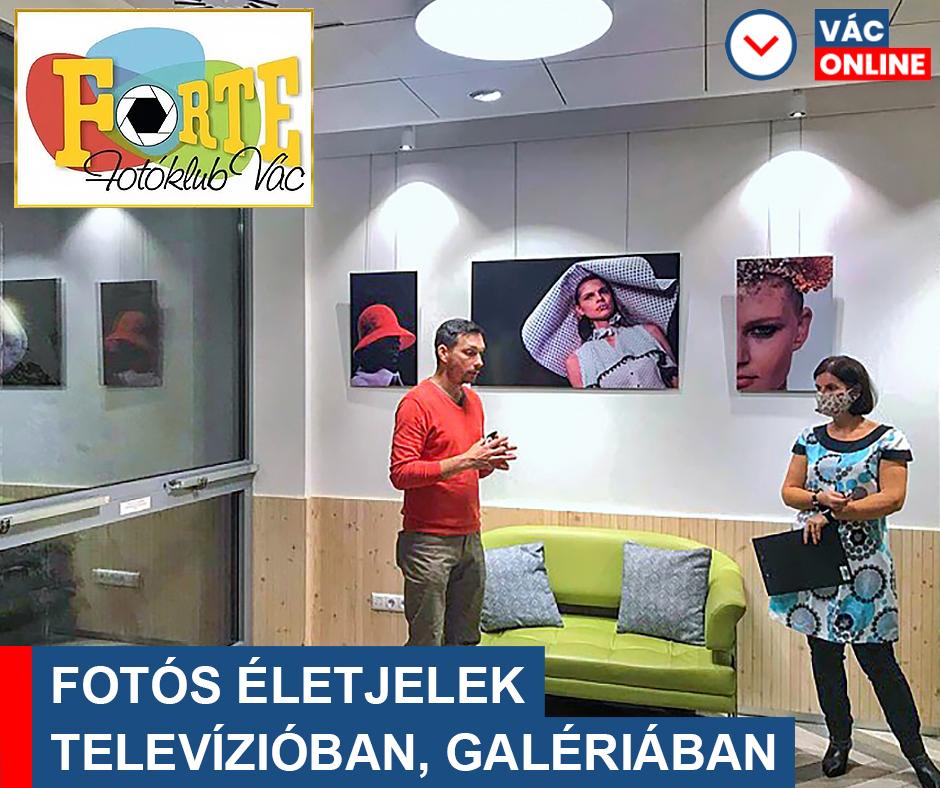FORTE FOTÓKLUB VÁC – FOTÓS ÉLETJELEK TELEVÍZIÓBAN, GALÉRIÁBAN